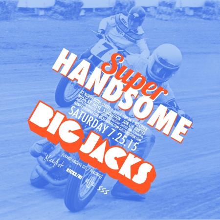 SUPERHANDSOME-BIGJACKS-072515