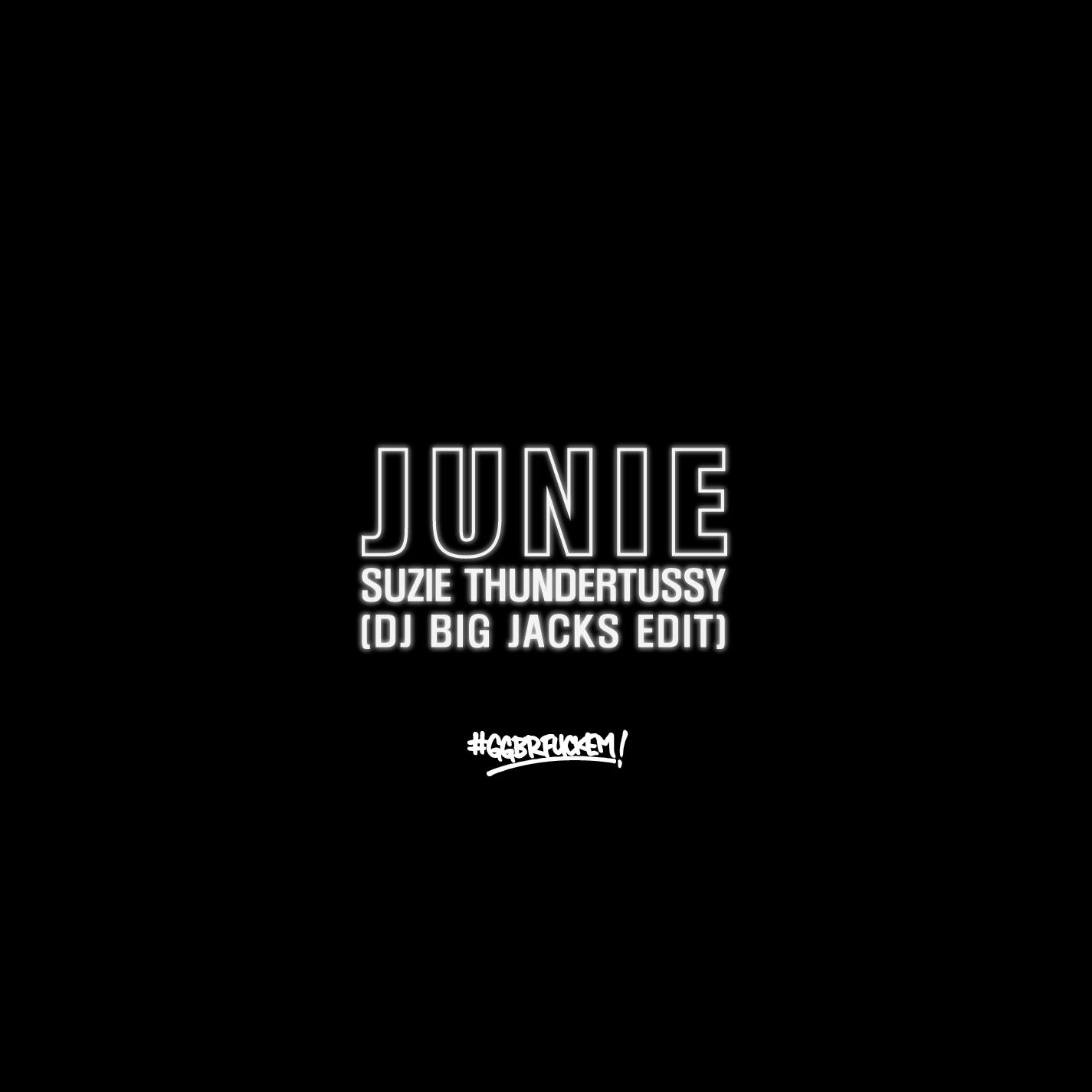 Junie – Suzie Thundertussy (DJ Big Jacks Edit) | Grand Groove